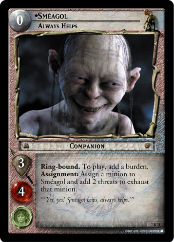 7R071 •Sméagol, Always Helps