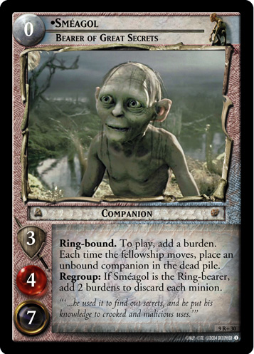 9R+030 •Sméagol, Bearer of Great Secrets