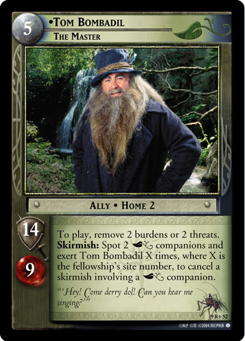 9R+052 •Tom Bombadil, The Master